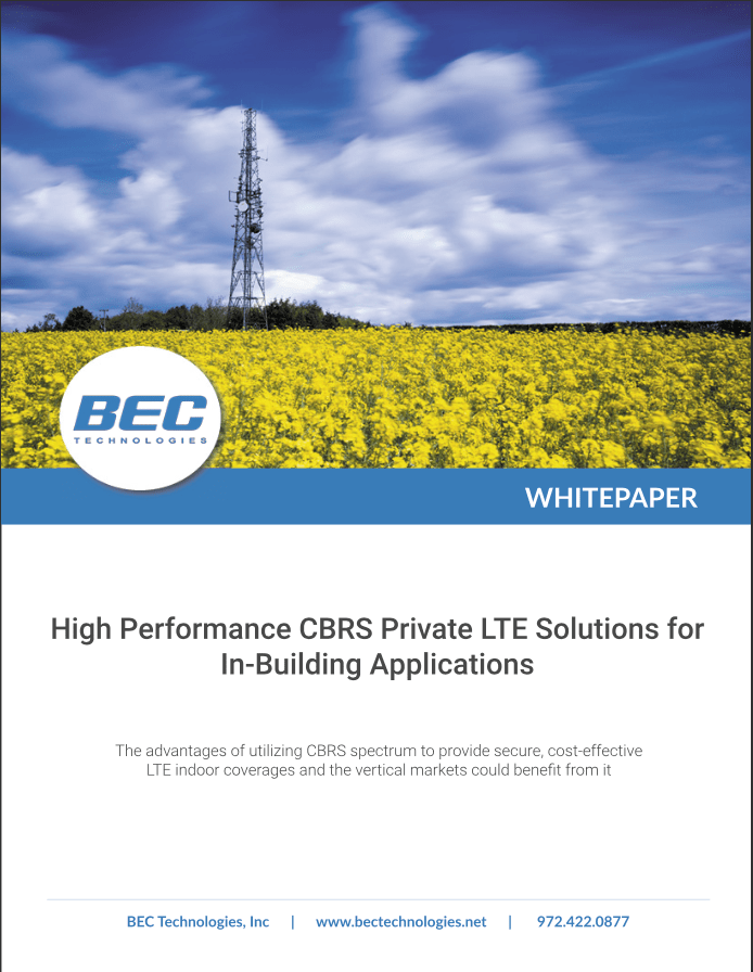 High Performance CBRS Private LTE Solutions for In-Building Applications