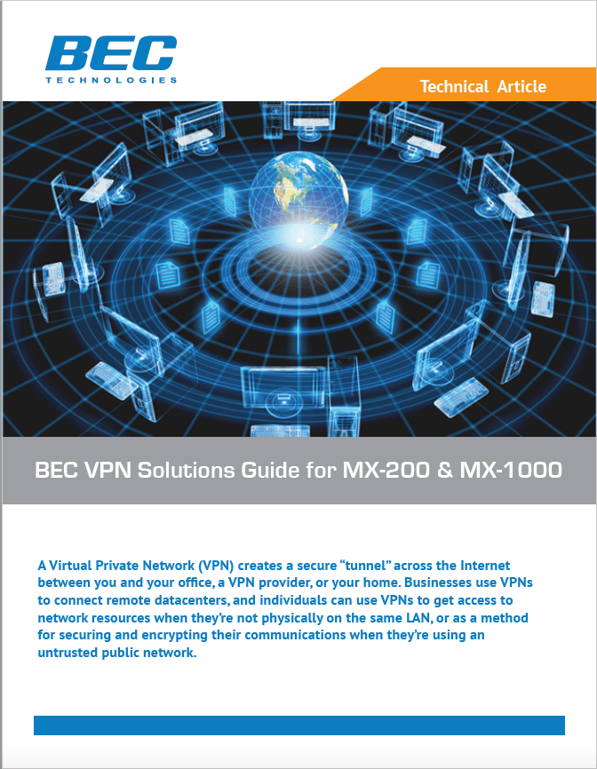 BEC VPN Solutions guide for MX-200 & MX-1000