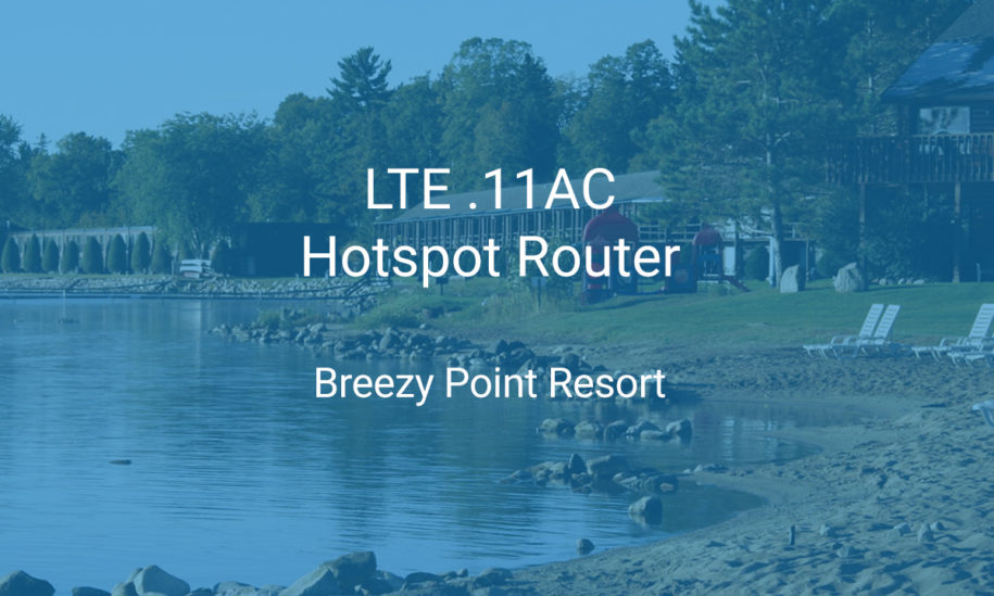 Breezy Point Resort adds LTE Carrier Grade Hotspot to their Campground