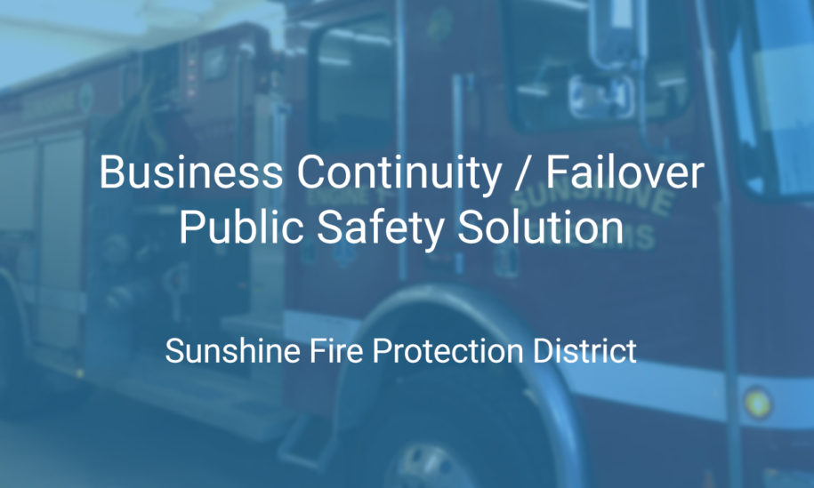 public safety solution for Sunshine Fire Protection District